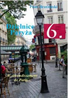 Dzielnice Paryża. 6. Dzielnica Paryża - Ogrody / Jardins