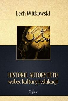 Historie autorytetu wobec kultury i edukacji