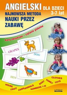 Angielski dla dzieci 3-7 lat. Najnowsza metoda nauki przez zabawę. Karty obrazkowe – czytanie globalne