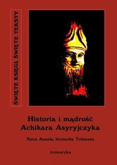 Historia i mądrość Achikara Asyryjczyka