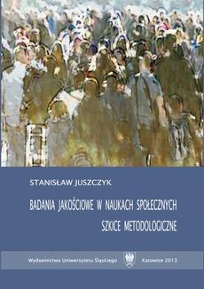 Badania jakościowe w naukach społecznych - 01 Podstawy metodologiczne nauk społecznych