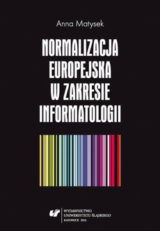 Normalizacja europejska w zakresie informatologii - 05 Rozdz. 5. Normalizacja informatologii w Polsce; Zakończenie; Bibliografia