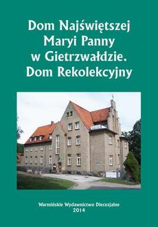 Dom Najświętszej Maryi Panny w Gietrzwałdzie. Dom Rekolekcyjny