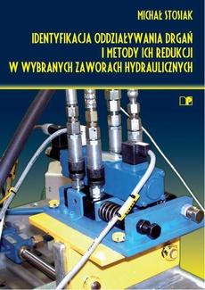 Identyfikacja oddziaływania drgań i metody ich redukcji w wybranych zaworach hydraulicznych
