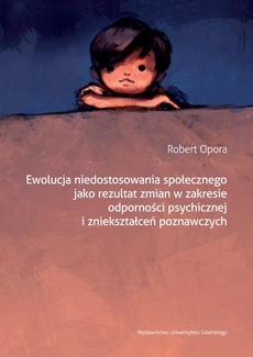 Ewolucja niedostosowania społecznego jako rezultat zmian w zakresie odporności psychicznej i zniekształceń poznawczych