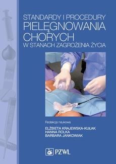 Standardy i procedury pielęgnowania chorych w stanach zagrożenia życia. Podręcznik dla studiów medycznych