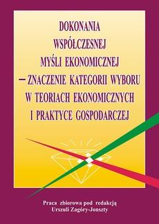 Dokonania współczesnej myśli ekonomicznej - znaczenie kategorii wyboru w teoriach ekonomicznych i praktyce gospodarczej