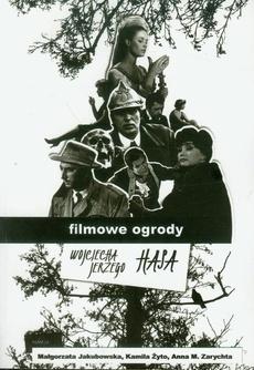 Filmowe ogrody Wojciecha Jerzego Hasa