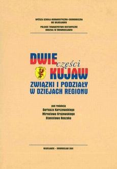 Dwie części Kujaw. Związki i podziały w dziejach regionu