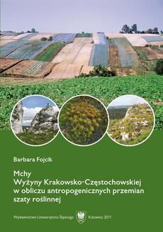 Mchy Wyżyny Krakowsko-Częstochowskiej w obliczu antropogenicznych przemian szaty roślinnej