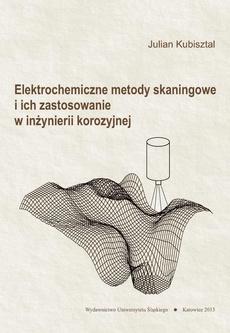 Elektrochemiczne metody skaningowe i ich zastosowanie w inżynierii korozyjnej