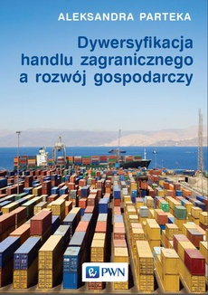 Dywersyfikacja handlu zagranicznego a rozwój gospodarczy