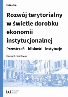 Rozwój terytorialny w świetle dorobku ekonomii instytucjonalnej