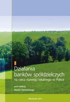 Działania banków spółdzielczych na rzecz rozwoju lokalnego w Polsce