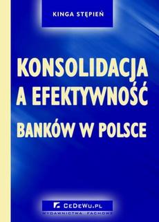 Konsolidacja a efektywność banków w Polsce. Rozdział 2. KONKURENCJA I KONKURENCYJNOŚĆ W SEKTORZE BANKOWYM