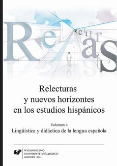 Relecturas y nuevos horizontes en los estudios hispánicos. Vol. 4: Lingüística y didáctica de la lengua española