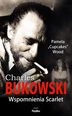 Charles Bukowski. Wspomnienia Scarlet