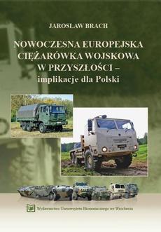 Nowoczesna europejska ciężarówka wojskowa w przyszłości – implikacje dla Polski