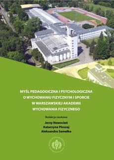 Myśl pedagogiczna i psychologiczna o wychowaniu fizycznym i sporcie w warszawskiej Akademii Wychowania Fizycznego