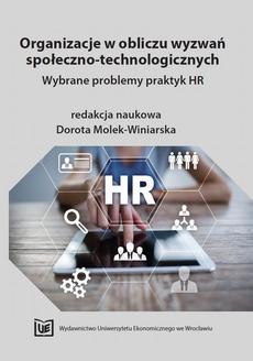 Organizacje w obliczu wyzwań społeczno-technologicznych. Wybrane problemy praktyk HR