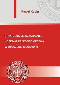 Strategiczne zarządzanie kosztami przedsiębiorstwa w otoczeniu sieciowym