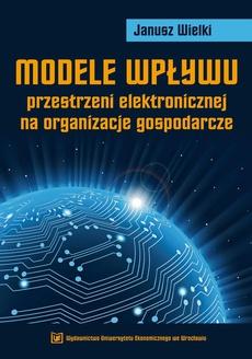Modele wpływu przestrzeni elektronicznej na organizacje gospodarcze