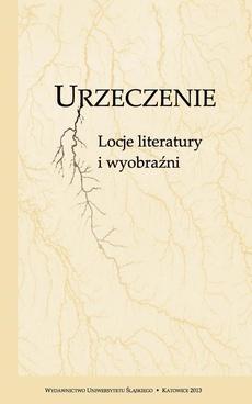 Urzeczenie - 19 Biografie wody w pisarstwie Jarosława Marka Rymkiewicza