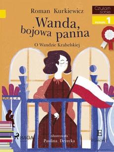 Wanda, bojowa panna - O Wandzie Krahelskiej