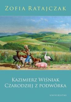 Kazimierz Wiśniak Czarodziej z podwórka