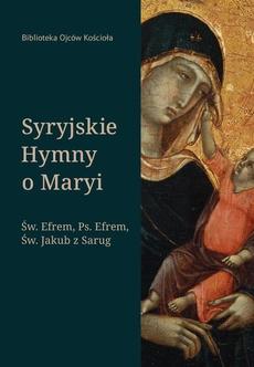 Syryjskie Hymny o Maryi. Św. Efrem, Pseudo-Efrem, Św. Jakub z Sarug