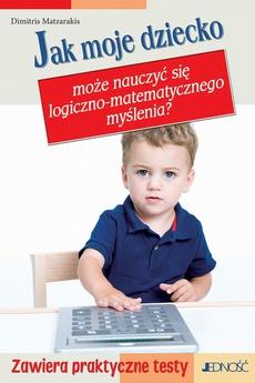 Jak moje dziecko może nauczyć się logiczno-matematycznego myślenia