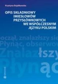 Opis składniowy imiesłowów przysłówkowych we współczesnym języku polskim