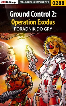 Ground Control 2: Operation Exodus - poradnik do gry