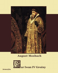 Car Iwan IV. Wasylewicz Groźny