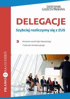 Delegacje Szybciej rozliczymy się z ZUS