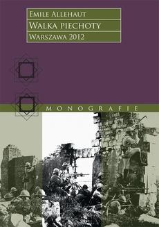 Walka piechoty. Studium ilustrowane konkretnymi wypadkami z wojny 1914–1918 roku