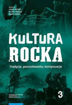Kultura rocka 3. Tradycje, poszukiwania, kontynuacje