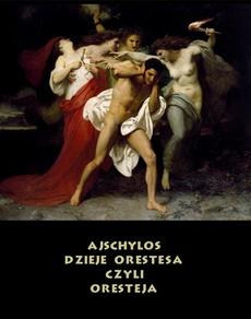 Dzieje Orestesa, czyli Oresteja