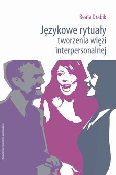 Językowe rytuały tworzenia więzi interpersonalnej