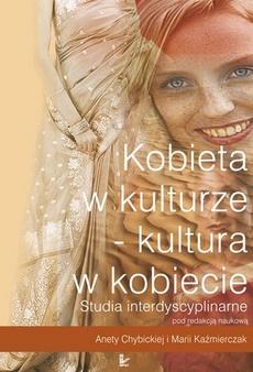 Kobieta w kulturze – kultura w kobiecie