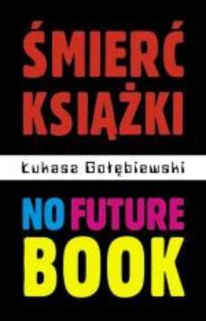 Śmierć książki. No Future Book