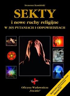 Sekty i nowe ruchy religijne w 365 pytaniach i odpowiedziach