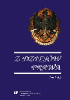 Z Dziejów Prawa. T. 7 (15) - 14 Między władzą wykonawczą a sądowniczą. Ewolucja rozstrzygania sporów kompetencyjnych na ziemiach polskich w XX i XXI wieku