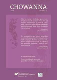 """""""Chowanna"""" 2015. T. 1 (44): Proces rewitalizacji społecznej – perspektywa kulturowo-edukacyjna - 10 Proces...: Dobro – wartość realna czy pożądana? Refleksje z perspektywy potrzeby rewitalizacji dobra poprzez sztukę/teatr w codzienności przestrzeni....."""