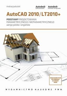 AutoCAD 2010/LT2010+. Podstawy projektowania parametrycznego i nieparametrycznego