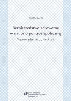 Bezpieczeństwo zdrowotne w nauce i polityce społecznej. Wprowadzenie do dyskusji - 01 Bezpieczeństwo zdrowotne – ustalenia preliminarne