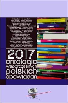 2017. Antologia współczesnych polskich opowiadań