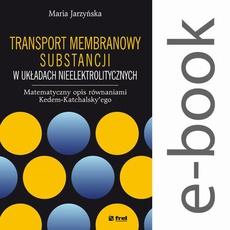 Transport membranowy substancji w układach nieelektrolitycznych. Matematyczny opis równaniami Kedem-Katchalsky'ego