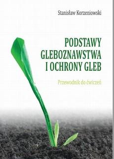 Podstawy gleboznawstwa i ochrony gleb. Przewodnik do ćwiczeń