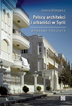 Polscy architekci i urbaniści w Syrii. Wybrane projekty